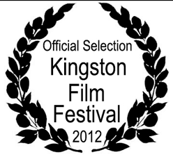 Official Selection Kingston Film Festival 2012
